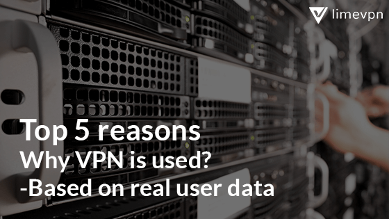 Why use VPN- 5 reasons